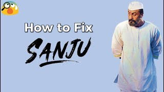 How To Fix Sanju | Ranbir Kapoor Movie Review | Analysis Paralysis