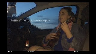 TellMeThatYouLoveMeAgain - Original Song | Jam