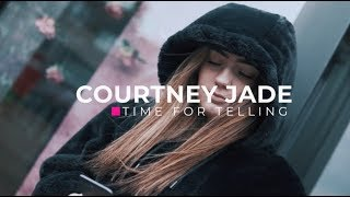 Courtney Jade - Time For Telling (Music Video) [4K]