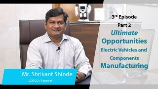 Episode 3 Part 2 Ultimate Opportunities Electric Vehicles and Components Manufacturing