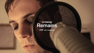 Wyoming – Remains (Live) w/ stagebench