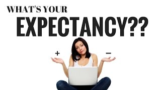 What's Your Expectancy?