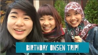 Thya and Anh's Birthday Onsen Trip! 定山渓2016