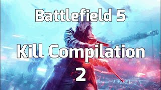 Battlefield 5 Kill compilation 2