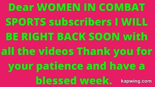 Dear Women In Combat Sports subscribers I will be back soon with ALL THE VIDEOS.