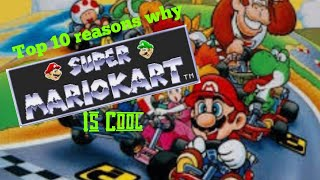 Top 10 reasons why Super Mario Kart is cool
