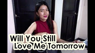 Will You Still Love Me Tomorrow (Cover) by ANDI ♡