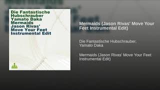 Mermaids (Jason Rivas' Move Your Feet Instrumental Edit)