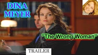 The Wrong Woman - TV Teaser 🇺🇸 - DINA MEYER.
