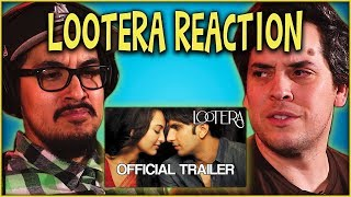 Lootera Trailer Reaction and Discussion