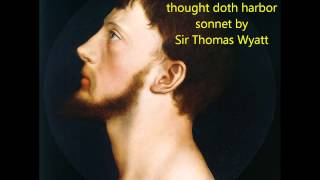 The long love that in my thought doth harbor, by Sir Thomas Wyatt