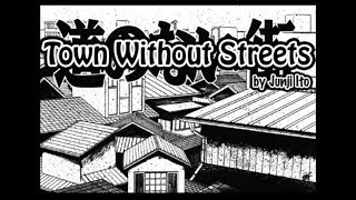 The Town Without Streets by Junji Ito
