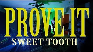 SWEET TOOTH - PROVE IT (Live)