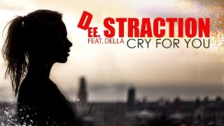 DEE STRACTION Ft. DELLA - Cry for you - Video lyrics