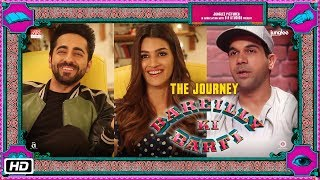 The Journey of Bareilly Ki Barfi | Kriti Sanon | Ayushmann Khurrana | Rajkummar Rao