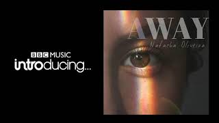 Natacha Oliveira - Away (On BBC Music Introducing)