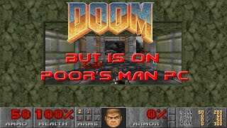Doom 1993 But Is On Poor Man's OLD Pc