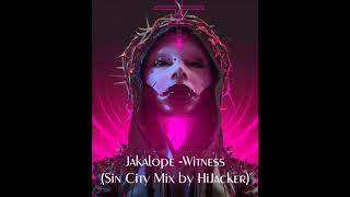 Jakalope - Witness (Sin City Mix by HiJacker) ---- Art by SICK 666 MICK