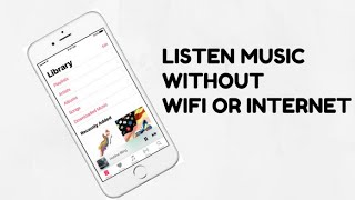 HOW TO LISTEN TO MUSIC WITHOUT WIFI *WORKING* 2019