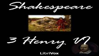 Henry VI, Part 3 | William Shakespeare | Plays | Talkingbook | English | 1/2