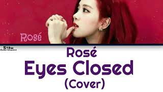 ROSÉ (BlackPink) - Eyes Closed  (Halsey) Cover [Color Coded|Eng|Pt-Br]