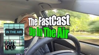 The FastCast - Up in the Air