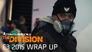 Tom Clancy's The Division - E3 2015 Wrap Up [EUROPE]