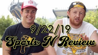 Sports N' Review - 9/22/19 - Pittsburgh Unfiltered