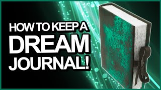 6 Simple Steps To Keeping A Dream Journal!