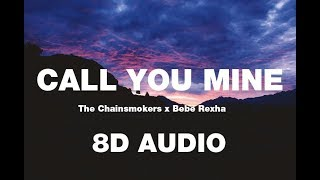 The Chainsmokers, Bebe Rexha - Call You Mine 8D (Tradução)