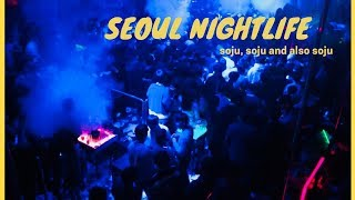 Seoul's Nightlife - Soju, Clubs and Quality Content