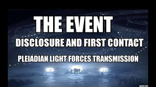 Pleiadian Light Forces Transmission, The Event, Disclosure and First Contact