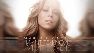 Mariah Carey - I Want to Know What Love Is (Stripped Version)