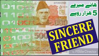 Haye Mera 5 Hazar Ka Note..........Sincere Friend