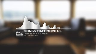 The Booth #4: Songs That Move Us