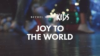 Joy to the World (Official Lyric Video) - Bethel Music Kids | Christmas Party