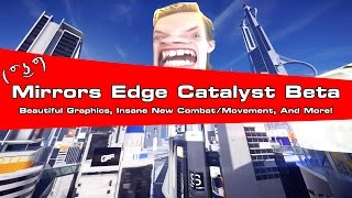 [(PC} Mirrors Edge Catalyst {Beta}] The Best Game To Ever Live (Graphics, Combat/Movement Overview)