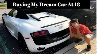 Buying My Dream Car At 18!!(Audi R8) Must See!!