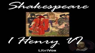 Henry VI, Part 1 | William Shakespeare | Plays | Audiobook | English | 1/2
