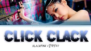 BLACKPINK JENNIE - CLICK CLACK (Color Coded Lyrics)