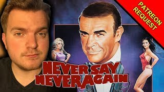Never Say Never Again (1983) REVIEW - Patreon Request!