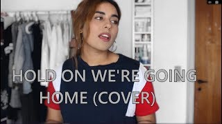 hold on we're going home | cover
