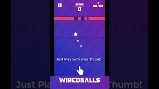 Wired Balls - Top Arcade Android Game 2018