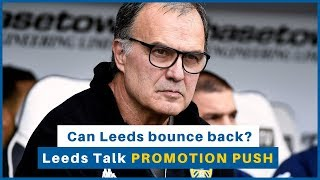 Can Leeds United bounce back? | Leeds Talk | Promotion Push