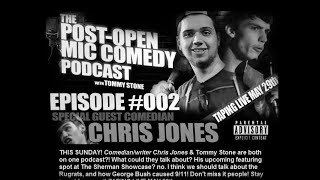 """Ep. #02 - Chris Jones with Tommy Stone """"The Post-OPEN Mic Comedy Podcast"""" 5.29.16"""