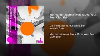 Mermaids (Jason Rivas' Move Your Feet Club Edit)