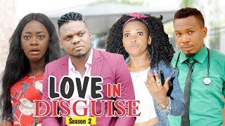 LOVE IN DISGUISE 2 - LATEST NIGERIAN NOLLYWOOD MOVIES || TRENDING NOLLYWOOD MOVIES
