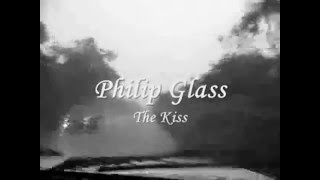 Philip Glass - The Kiss