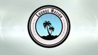 Welcome To Lounge Nation NEW CHANNEL