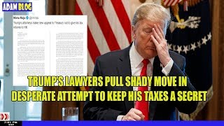 Trump's Lawyers Pull Shady Move In Desperate Attempt To Keep His Taxes A Secret